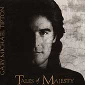 Gary Michael Tipton: Tales of Majesty