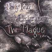 Neely Bruce: The Plague, etc / Electric Phoenix