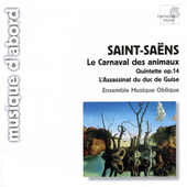 Saint-Saëns: Carnival of the Animals, etc / Musique Oblique