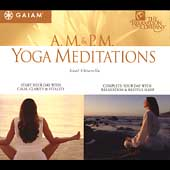 Gael Chiarella: AM/PM Yoga Meditations