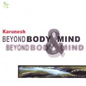 Karunesh: Beyond Body & Mind