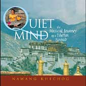 Nawang Khechog: Quiet Mind: The Musical Journey of a Tibetan Nomad