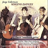 David Tanenbaum (Guitar): Jorge Liderman: Waking Dances *