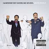 Handsome Boy Modeling School: White People [PA]