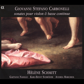 Giovanni Stefano Carbonelli: Violin Sonatas / Schmitt, et al