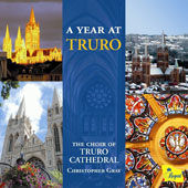 A Year at Truro - music of Drayton, Bednall, Hopkins, Brahms, Fauré, Bruckner, Wood et al. / Luke Bond, organ