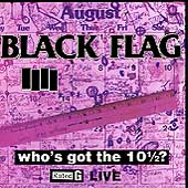 Black Flag (Punk): Who's Got the 10«?