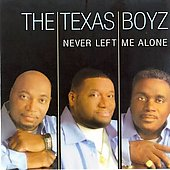 Texas Boyz: Never Left Me Alone *