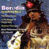 Borodin: Symphony no 2, etc / Schmidt, Royal PO