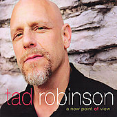 Tad Robinson: A New Point of View *