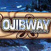 Various Artists: Ojibway Traditions