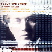 Franz Schreker und seine Sch&uuml;ler / Henschel, Axelrod, et al