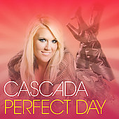 Cascada: Perfect Day