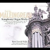 Paul de Maleingreau: Symphonic Organ Works / Peter Van de Velde