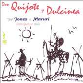 Don Quijote y Dulcinea / The Jones & Maruri cello-Guitar duo