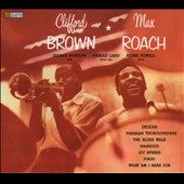 Clifford Brown (Jazz)/Max Roach: Clifford Brown & Max Roach [Digipak]