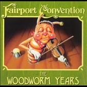 Fairport Convention: Woodworm Years