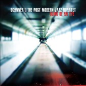 The Post Modern Jazz Quartet/Scanner (Electronic): Blink of an Eye