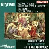 Respighi: Belfagor Overture, Toccata, etc / Downes, Tozer