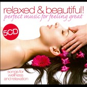 Various Artists: Relaxed & Beautiful!: Perfect Music For Feeling Great