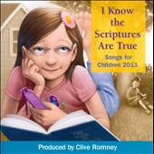 Clive Romney: I Know the Scriptures Are True: Primary 2011