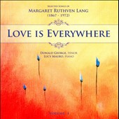 Love is Everywhere: Selected Songs of Margaret Ruthven Lang