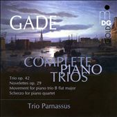 Gade: Complete Piano Trios / Trio Parnassus