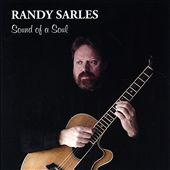 Randy Sarles: Sound of a Soul *