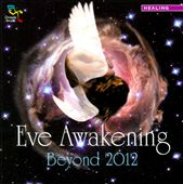 Various Artists: Eve Awakening Beyond 2012