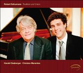 Schumann: Tradition and Vision / Harald Ossberger & Christos Marantos, pianos