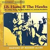 J.B. Hutto/J.B. Hutto & the Hawks: Masters of Modern Blues