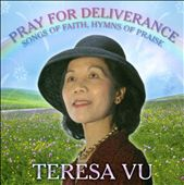 Teresa Vu: Pray for Deliverance