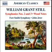 William Grant Still: Symphonies Nos. 2 & 3; Wood Notes