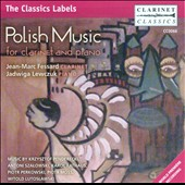 Polish Music for Clarinet and Piano by Penderecki, Rathaus, Perkowski & Lutoslawski / Jean-Marc Fessard, clarinet; Jadwiga Lewczuk, piano