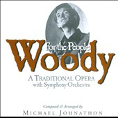 Woody For the People - A Traditional Opera With Symphony Orchestra