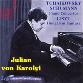 Tchaikovsky, Schumann: Piano Concertos; Liszt / Julian von Karolyi
