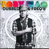 tobyMac: Dubbed & Freq'd: A Remix Project