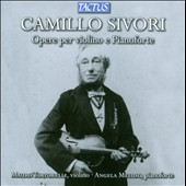 Camillo Sivori: Works for violin and piano / Mauro Tortorelli, violin; Angela Meluso, piano
