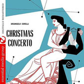 Arcangelo Corelli: Christmas Concerto [Remastered]