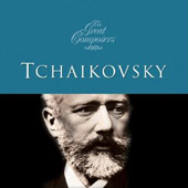 The Great Composers: Tchaikovsky