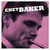 Chet Baker (Trumpet/Vocals/Composer): The Very Best of Chet Baker