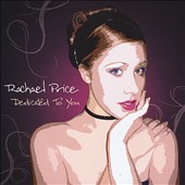Rachael Price: Dedicated to You