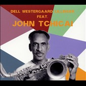 John Tchicai/Dell Westergaard Lillinger: Dell Westergaard Lillinger Feat. John Tchicai
