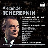 Alexander Tcherepnin: Piano Music 1913-61 / Alexander Tcherepnin, piano; Mikhail Shilyaev, piano