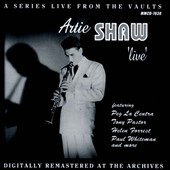 Artie Shaw: Live: In Search of a Sound and Perfection, Vol. 1 *