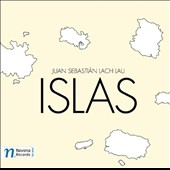 Chamber music of Juan Sebasti&aacute;n Lach Lau: Islas / Ensemble 3; Electronic Hammer