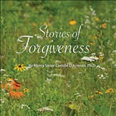 Camille D'Arienzo: Stories of Forgiveness