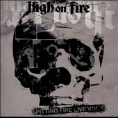 High on Fire: Spitting Fire Live, Vol. 1