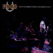Poco: Live at Columbia Studios, Hollywood, 9/30/71