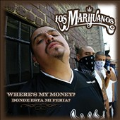 Los Marijuanos: Where's My Money